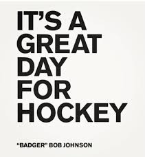 It's A Great Day For Hockey - Bob Johnson